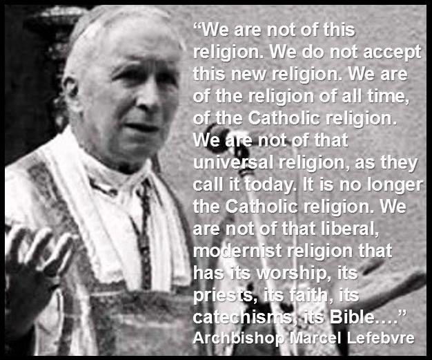 Archbishop Lefebvre ora pro nobis!