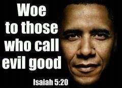 Obama woe to those who call evil good