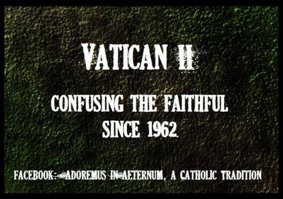 VATICAN II confusing the faithful since 1962