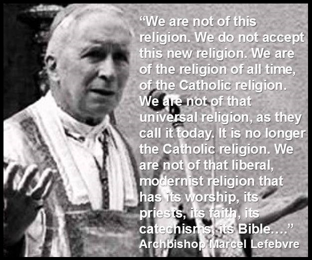 Archbishop Marcel Lefebvre  we are not of this religion
