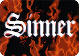 DEATH OF THE SINNER  SINNER!!!