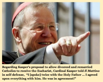 "NEWCHURCH BERGOGLIO: Kasper Says Pope Has Problems in His Own Family, Wants to See an ""Opening!"""