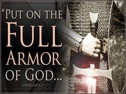 PUT ON THE FULL ARMOR OF GOD