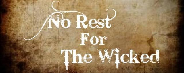 There is no peace to the wicked, saith the Lord