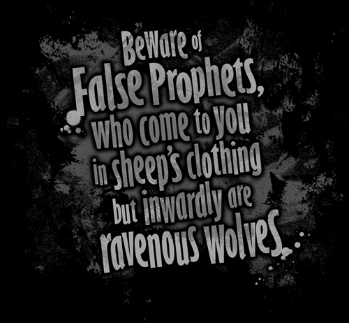 Beware of false prophets  -