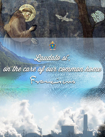 Encyclical 'Laudato Si' - on the Care of our Common Home