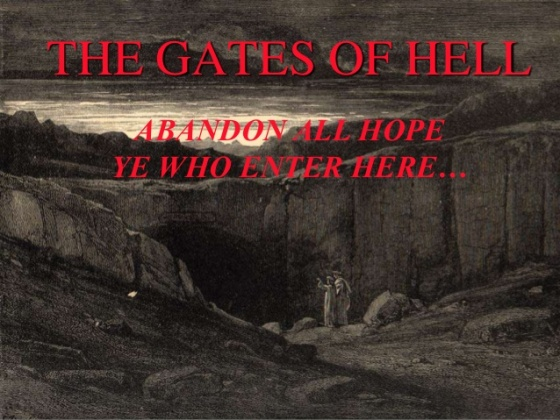 DANTE - ABANDON ALL HOPE YE WHO ENTER HERE