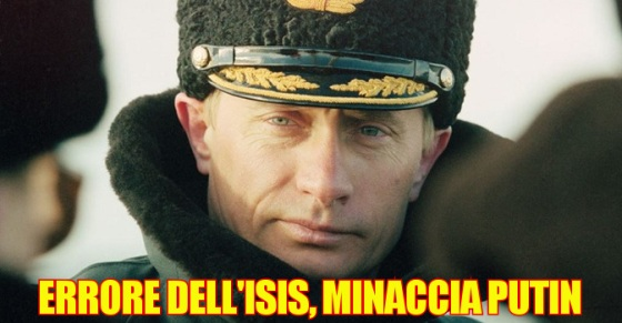 ISIS Error...Don't Threaten Putin.