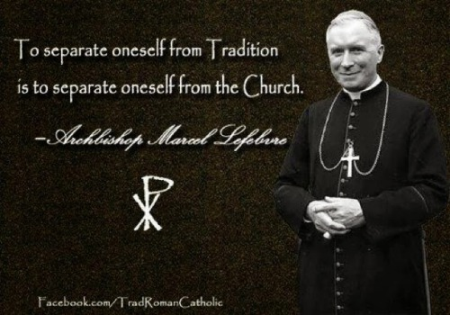 Archbishop Marcel Lefebvre ora pro nobis!