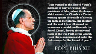 Pope Pius XII - I am worried about the Virgin Mary's message to Sister Lucia of Fatima