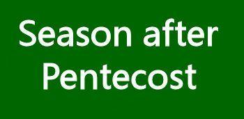 Season After Pentecost -